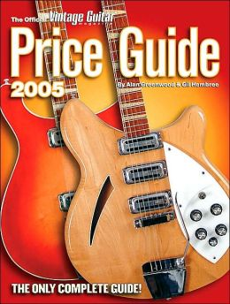 Official Vintage Guitar Price Guide, 2005 Edition