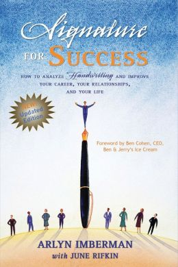 Signature for Success : How to Analyze Handwriting and Improve Your Career, Your Relationships, and Your Life