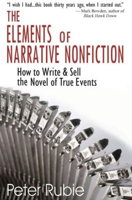 Elements of Narrative Nonfiction: How to Write and Sell the Novel of True Events