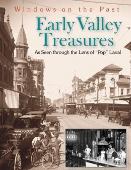 Early Valley Treasures as Seen through the Lens of Pop Laval
