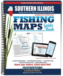Southern Illinois Fishing Map Guide: Lake Maps and Fishing Information for over 150 Lakes Plus the Smithland Pool Area of the Ohio River