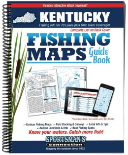Kentucky Fishing Map Guide: Lake Maps and Fishing Information for Kentucky Lakes Plus Ohio River Coverage