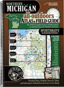 Northern Michigan: All -Outdoors Atlas & Field Guide