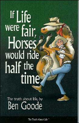 If Life Were Fair, Horses Would Ride Half the Time