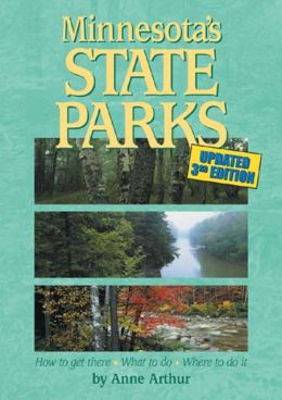 Minnesota's State Parks: How to Get There - What to Do - Where to Do It