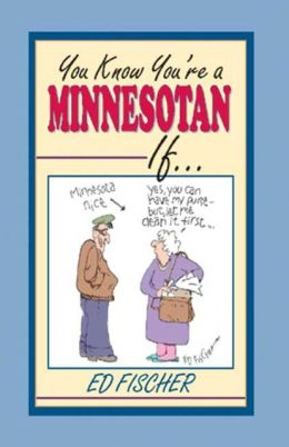 You Know You're a Minnesotan If...
