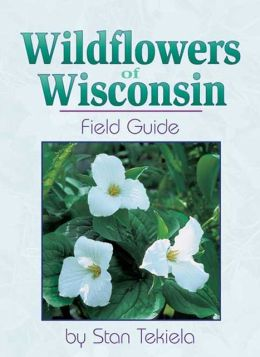 Wildflowers of Wisconsin Field Guide