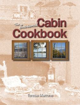 The Seasonal Cabin Cookbook