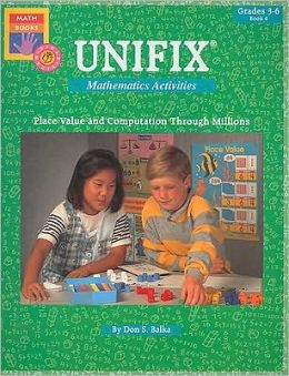 Unifix Mathematics Activities Book 4: Place Value and Computation Through Millions