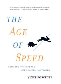 Age of Speed: A Strategy for Thriving in a More-Faster-Now World