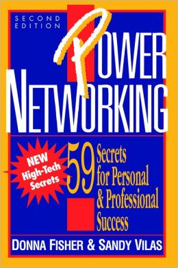 Power Networking: 59 Secrets for Personal & Professional Success