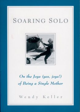 Soaring Solo: On the Joys (Yes, Joys!) of Being a Single Mother
