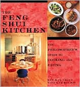 The Feng Shui Kitchen: The Philosopher's Guide to Cooking and Eating