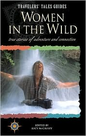 Traveler's Tales Women in the Wild: True Stories of Adventure and Conneciton
