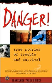 Danger!: True Stories of Trouble and Survival