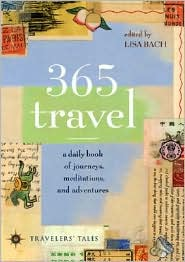 365 Travel: A Daily Book of Journeys, Meditations and Adventures