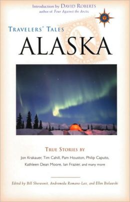 Travelers' Tales Alaska: True Stories
