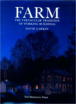 Farm: The Vernacular Tradition of Working Buildings