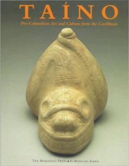 Taino: Pre-Colombian Art and Culture from the Caribbean