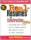 Real-Resumes for Construction Jobs: Including Real Resumes Used to Change Careers and Transfer Skills to Other Industries