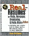 Real-Resumes for Media, Newspaper, Broadcasting and Public Affairs Jobs: Including Real Resumes Used to Change Careers and Transfer Skills to Other Industries