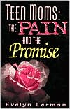 Teen Moms: The Pain and the Promise