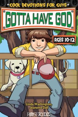 Gotta Have God: Devotions for Boys