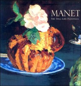 Manet: The Still-Life Paintings