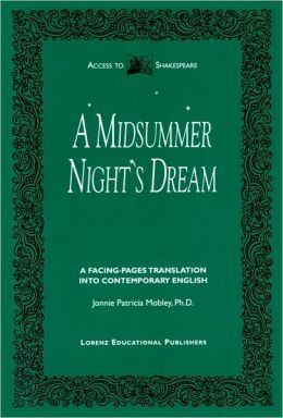 Midsummer Night's Dream: A Facing-Pages Translation into Contemporary English