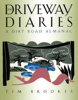 The Driveway Diaries: A Dirt Road Almanac