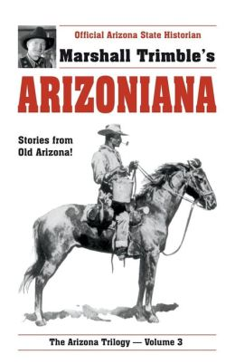 Arizoniana: Stories From Old Arizona