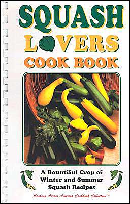 Squash Lovers Cook Book