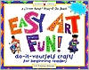 Easy Art Fun!: Do-It-Yourself Crafts for Beginning Readers