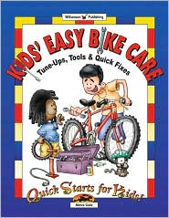 Kids' Easy Bike Care: Tune-Ups, Tools and Quick Fixes