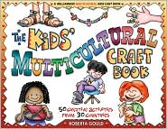 The Kids' Multicultural Craft Book: 50 Creative Activities from 30 Countries