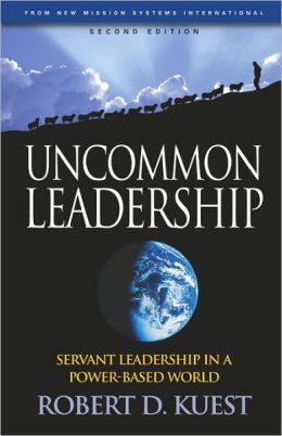 Uncommon Leadership: Servant Leadership in a Power-Based World