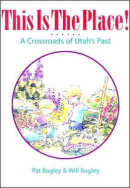 This Is the Place: A Crossroads of Utah's Past