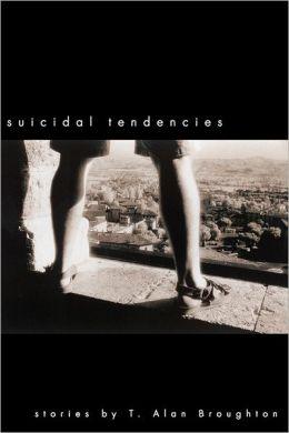 Suicidal Tendencies (Series in Contemporary Fiction)