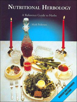 Nutritional Herbology: A Reference Guide to Herbs