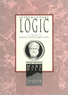 Introductory Logic (Mars Hill Textbook Series)