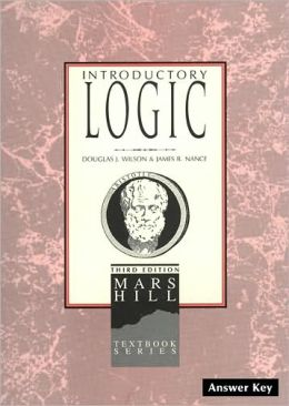 Introductory Logic: For Christian Private and Home Schools