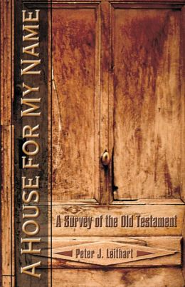 A House for My Name: A Survey of the Old Testament