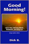 Good Morning!: Quiet Time, Morning Watch, Meditation, and Early A. A.