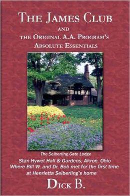 The James Club and the Original A. A. Program's Absolute Essentials