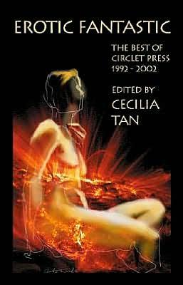 Erotic Fantastic: The Best of Circlet Press 1992-2002