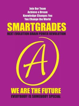 SMARTGRADES (How to Write a Grade A Research Paper): Good Grades Become Great Grades and Great Grades Become Grand Dreams
