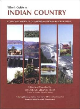 Tiller's Guide to Indian Country: Economic Profiles of American Indian Reservations