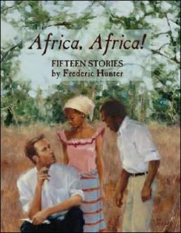 Africa, Africa!: Fifteen Stories