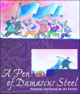 A Pen of Damascus Steel: Political Cartoons of an Arab Master