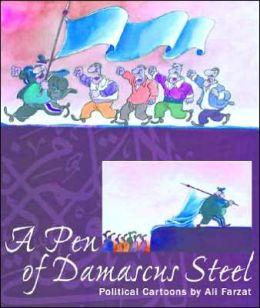 A Pen of Damascus Steel: Political Cartoons of an Arab Master